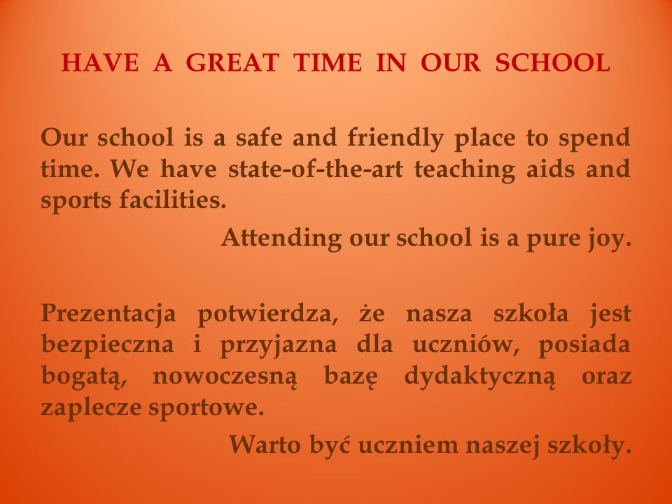 HAVE A GREAT TIME IN OUR SCHOOL