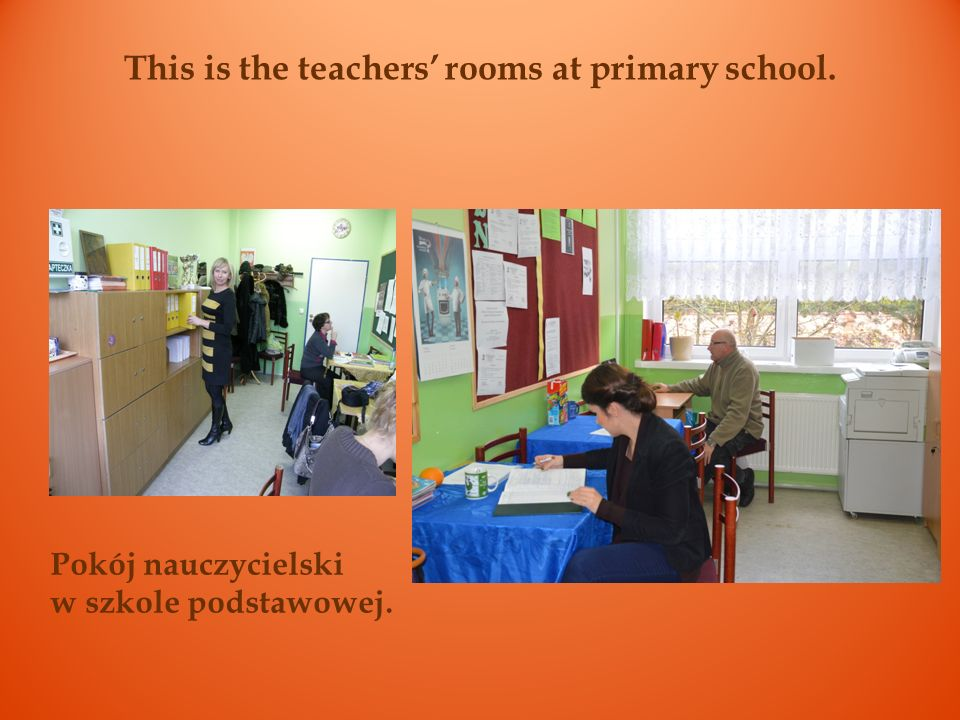 This is the teachers' rooms at primary school.