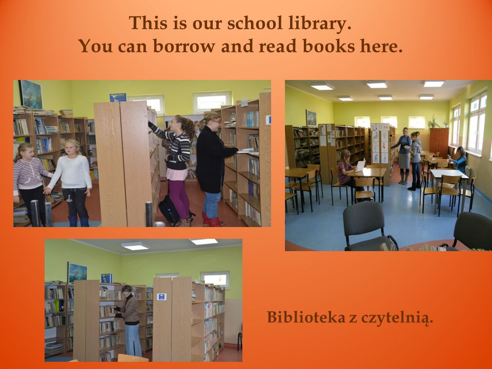 This is our school library. You can borrow and read books here.