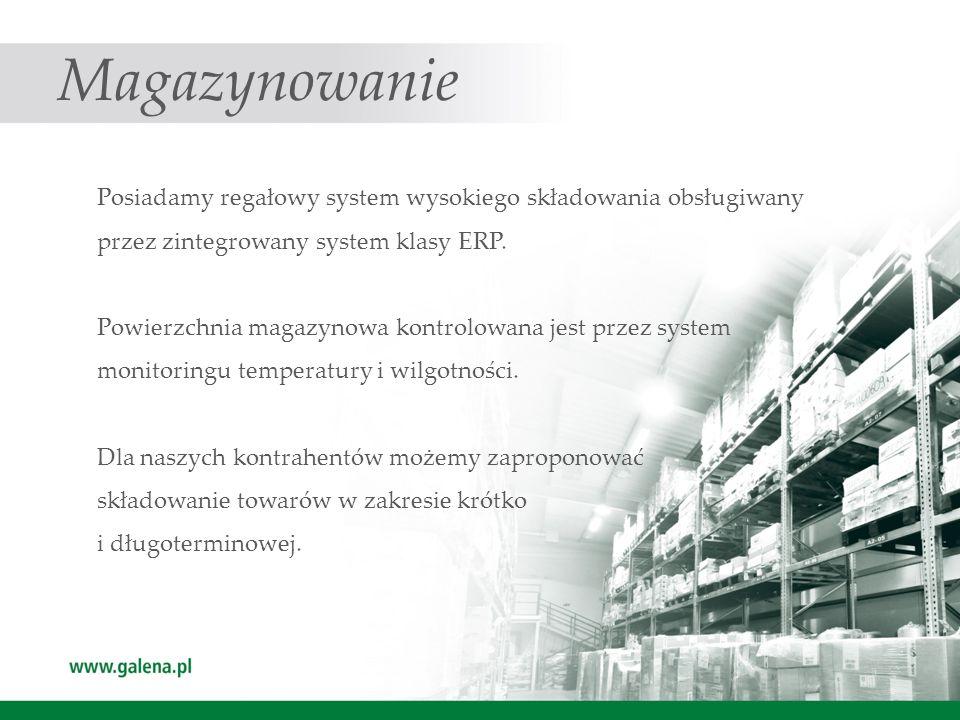 Magazynowanie Posiadamy regałowy system wysokiego składowania obsługiwany. przez zintegrowany system klasy ERP.