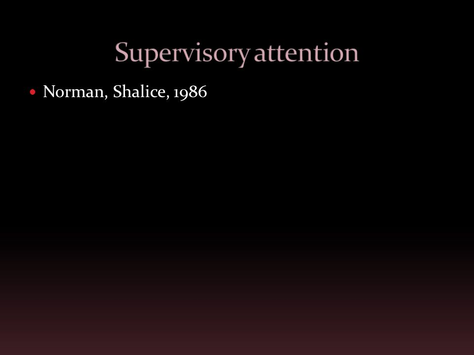 Supervisory attention