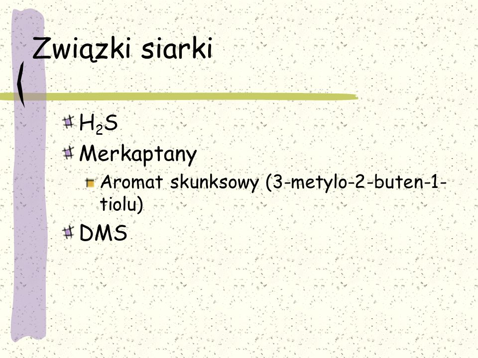 Związki siarki H2S Merkaptany DMS