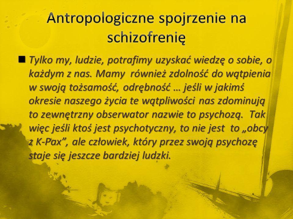Antropologiczne spojrzenie na schizofrenię