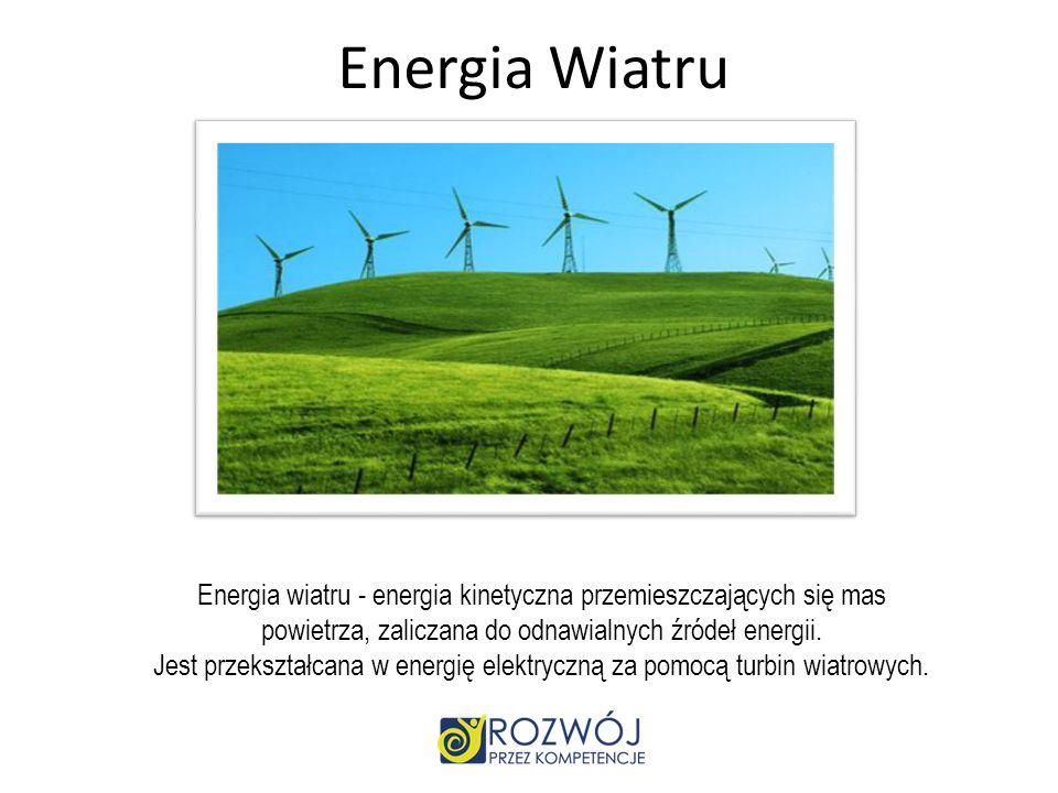 Jest przekształcana w energię elektryczną za pomocą turbin wiatrowych.
