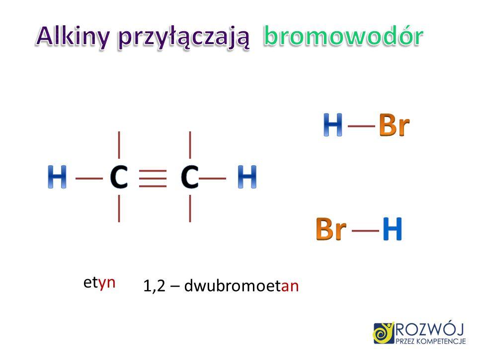 Alkiny przyłączają bromowodór