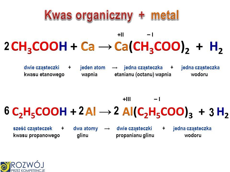 Kwas organiczny + metal