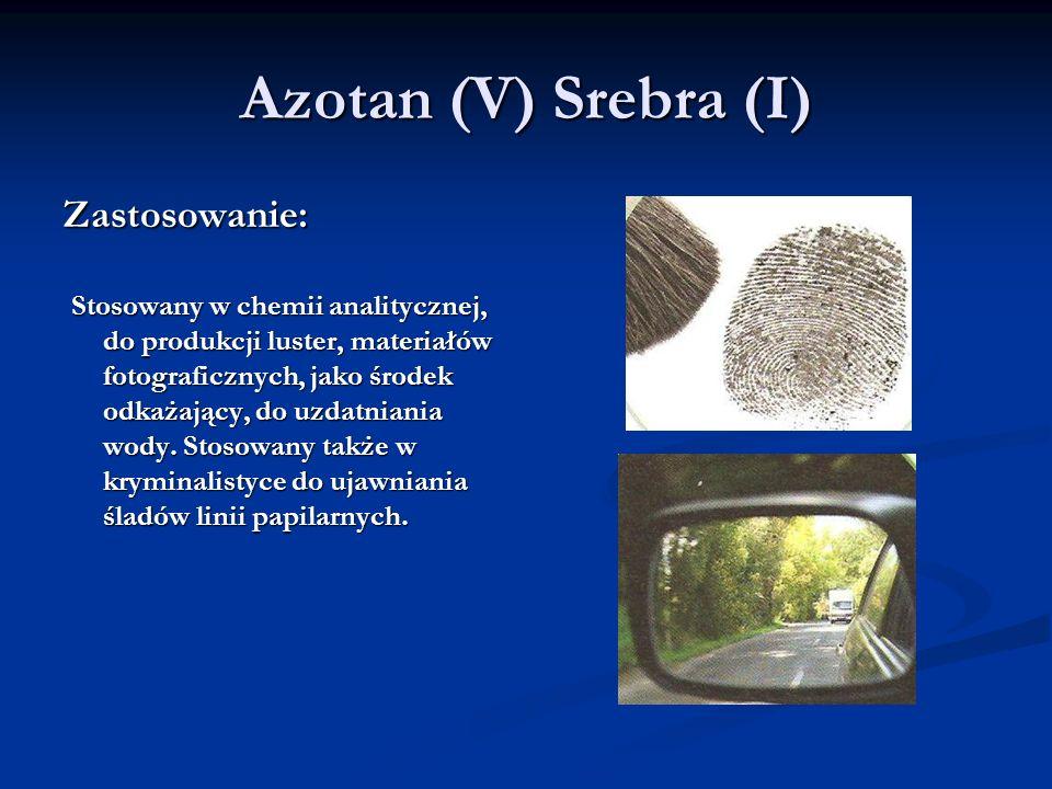 Azotan (V) Srebra (I) Zastosowanie: