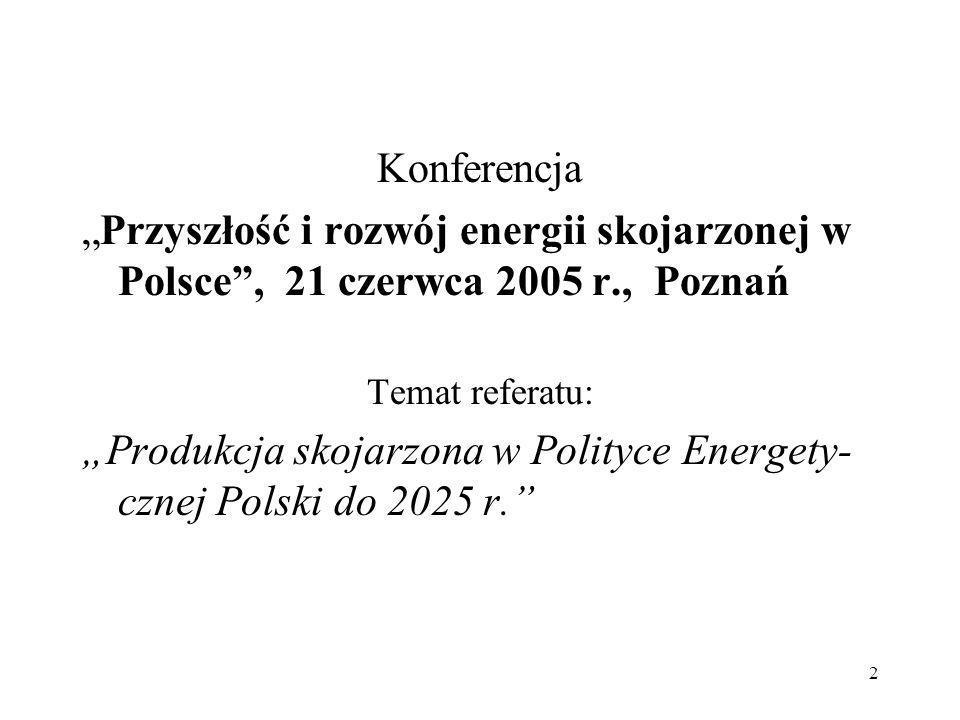 """""""Produkcja skojarzona w Polityce Energety-cznej Polski do 2025 r."""