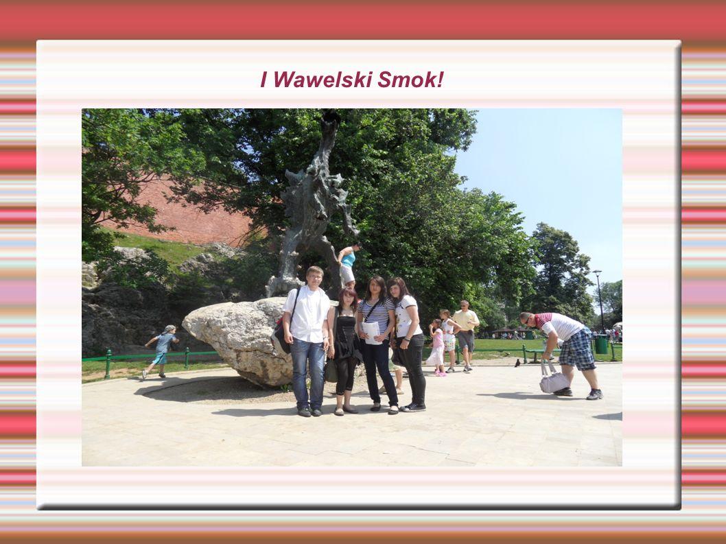 I Wawelski Smok!