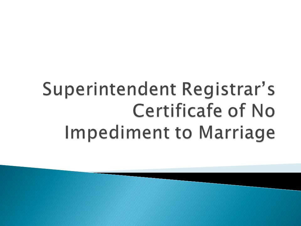 Superintendent Registrar's Certificafe of No Impediment to Marriage