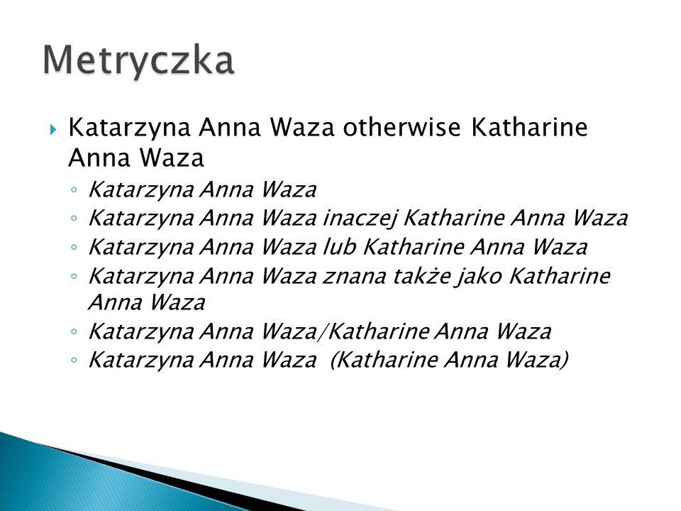 Metryczka Katarzyna Anna Waza otherwise Katharine Anna Waza
