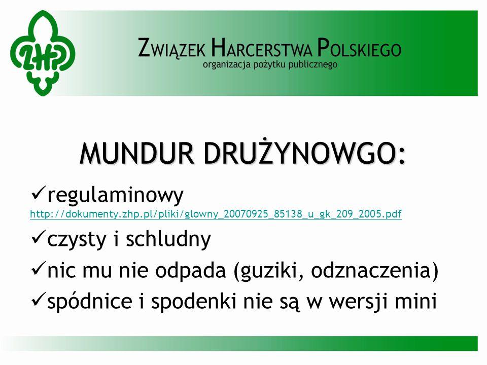 MUNDUR DRUŻYNOWGO: regulaminowy http://dokumenty.zhp.pl/pliki/glowny_20070925_85138_u_gk_209_2005.pdf.