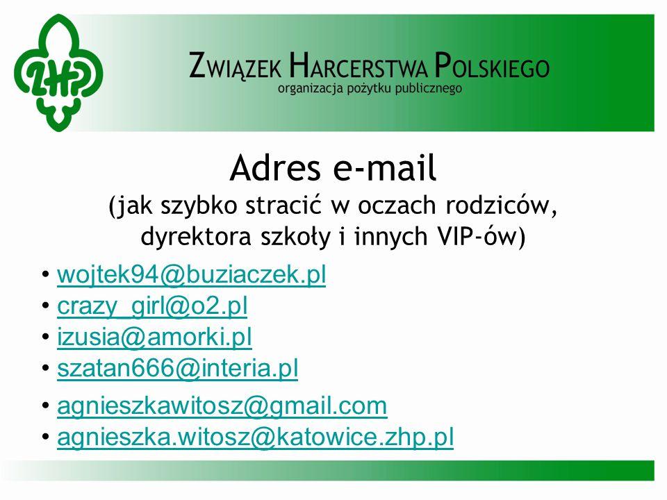 Adres e-mail (jak szybko stracić w oczach rodziców, dyrektora szkoły i innych VIP-ów)