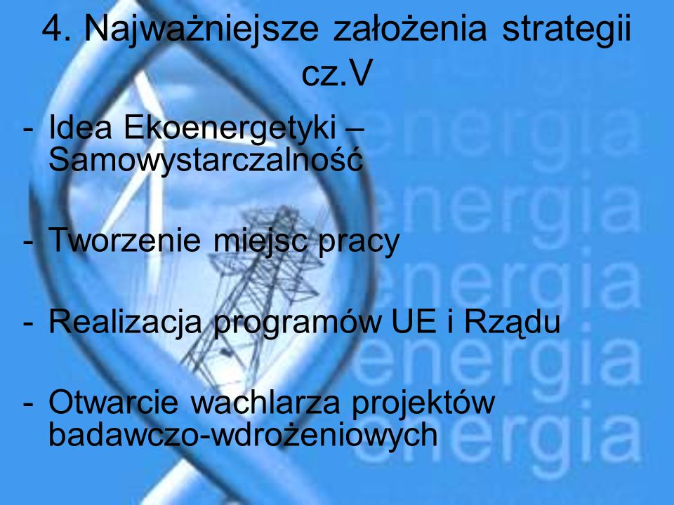 4. Najważniejsze założenia strategii cz.V