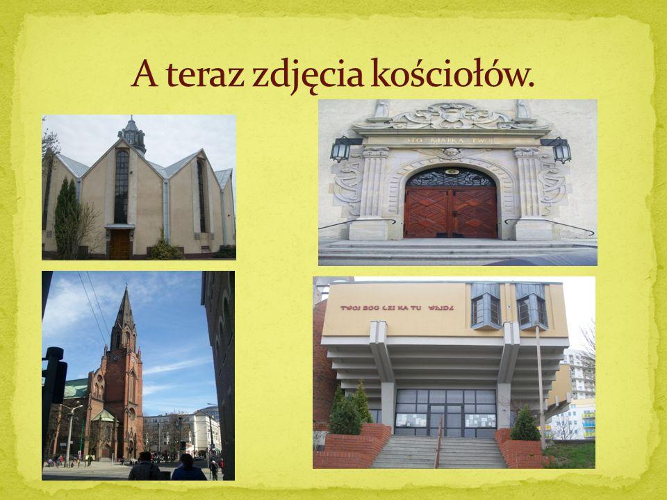 A teraz zdjęcia kościołów.