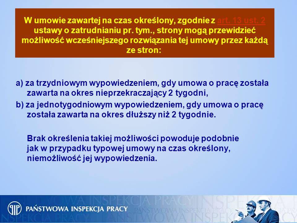 W umowie zawartej na czas określony, zgodnie z art. 13 ust