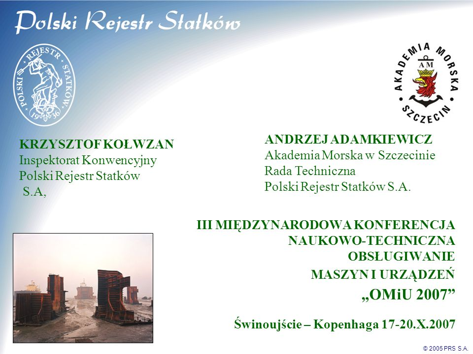 """""""OMiU 2007 ANDRZEJ ADAMKIEWICZ Akademia Morska w Szczecinie"""