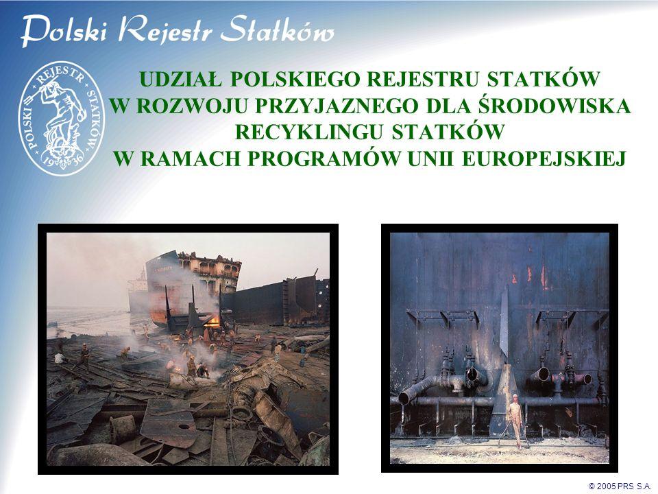 UDZIAŁ POLSKIEGO REJESTRU STATKÓW W ROZWOJU PRZYJAZNEGO DLA ŚRODOWISKA RECYKLINGU STATKÓW W RAMACH PROGRAMÓW UNII EUROPEJSKIEJ