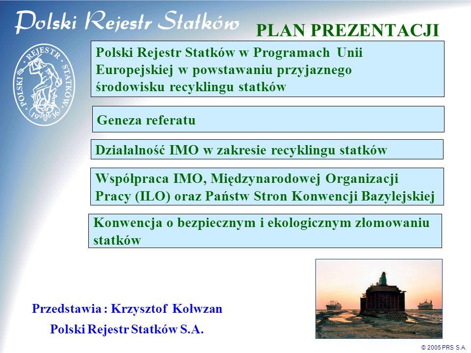 Przedstawia : Krzysztof Kołwzan Polski Rejestr Statków S.A.