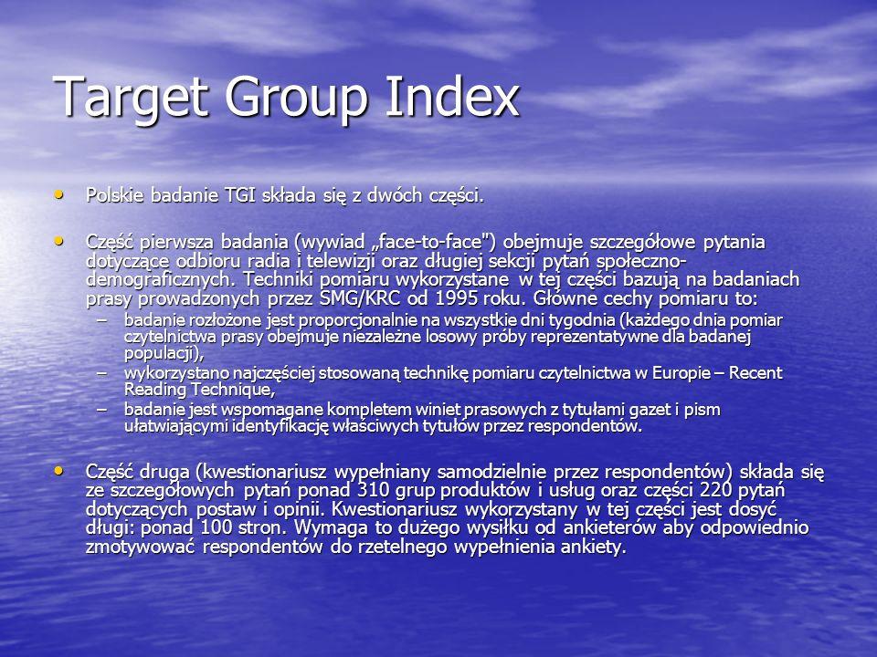 Target Group Index Polskie badanie TGI składa się z dwóch części.