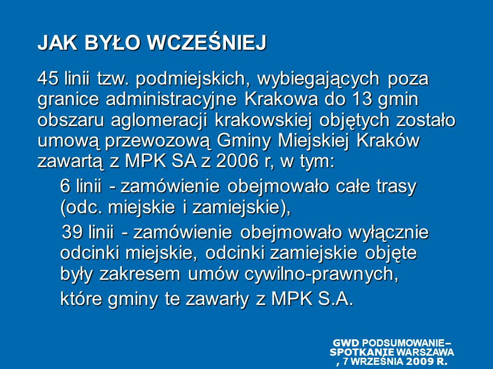 GWD PODSUMOWANIE– SPOTKANIE WARSZAWA , 7 WRZEŚNIA 2009 R.