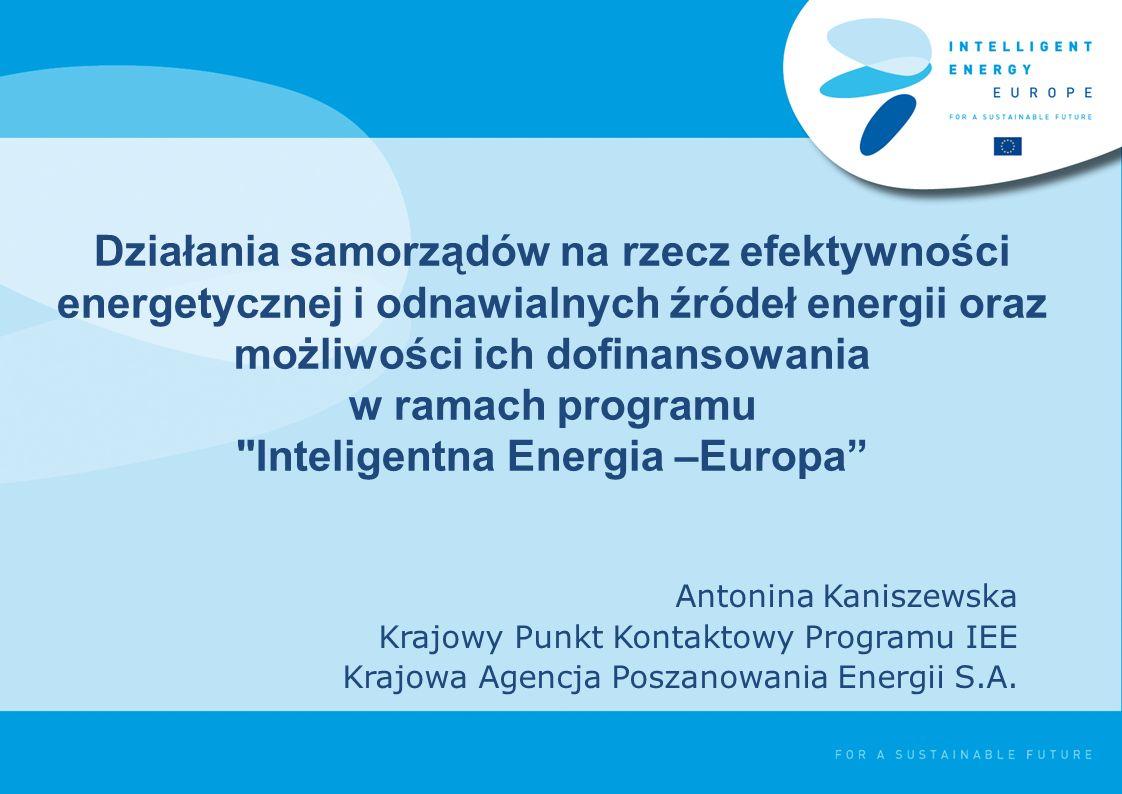 Działania samorządów na rzecz efektywności energetycznej i odnawialnych źródeł energii oraz możliwości ich dofinansowania w ramach programu Inteligentna Energia –Europa