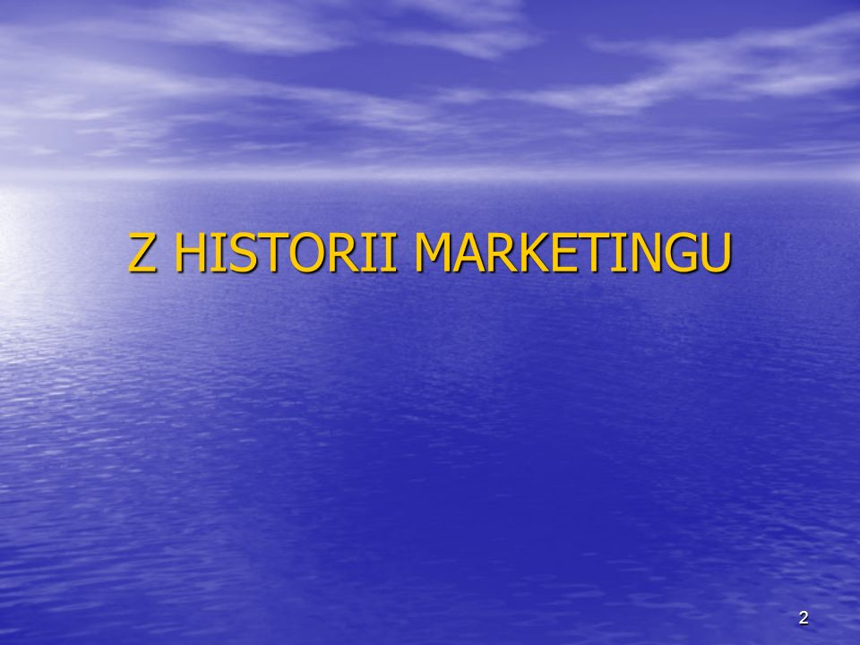 Z HISTORII MARKETINGU