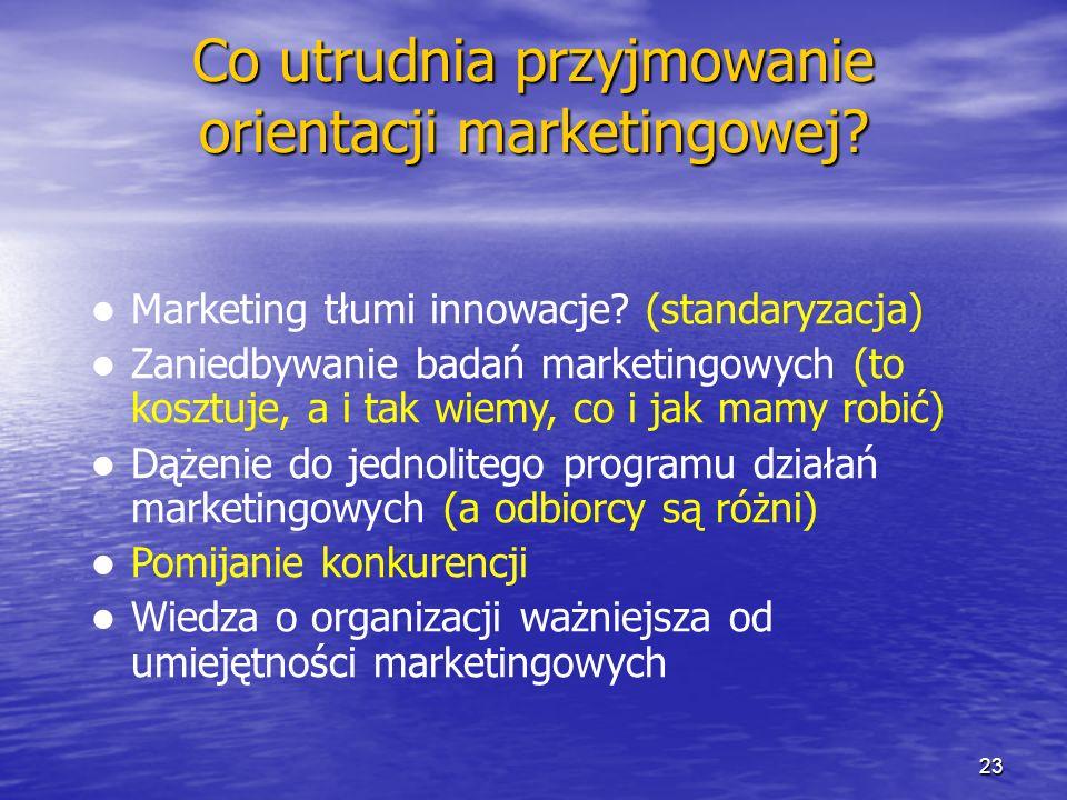 Co utrudnia przyjmowanie orientacji marketingowej