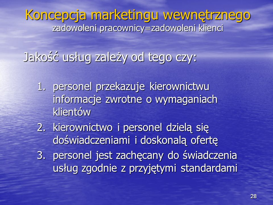 Koncepcja marketingu wewnętrznego zadowoleni pracownicy=zadowoleni klienci