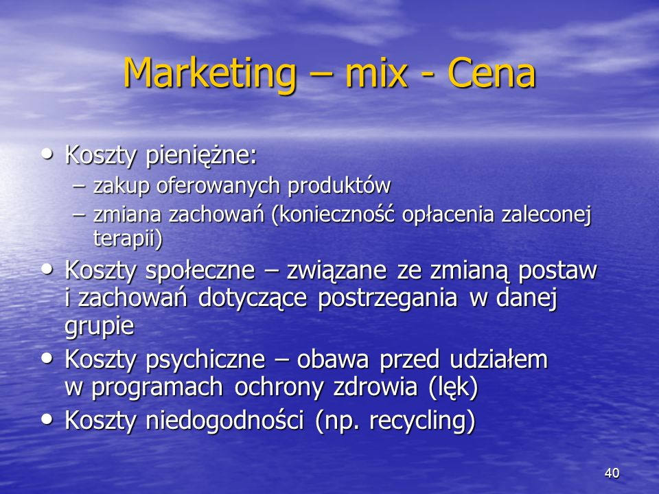 Marketing – mix - Cena Koszty pieniężne:
