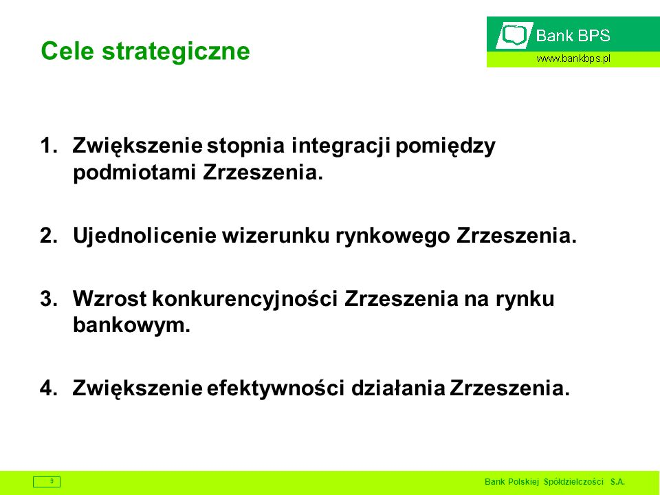 Cele strategiczne Zwiększenie stopnia integracji pomiędzy podmiotami Zrzeszenia. Ujednolicenie wizerunku rynkowego Zrzeszenia.