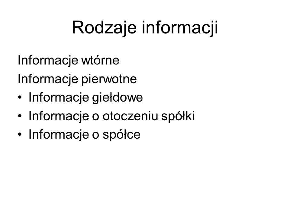 Rodzaje informacji Informacje wtórne Informacje pierwotne