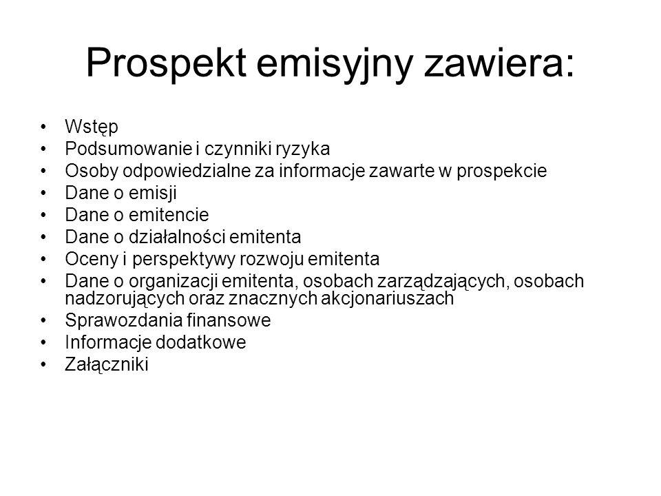 Prospekt emisyjny zawiera: