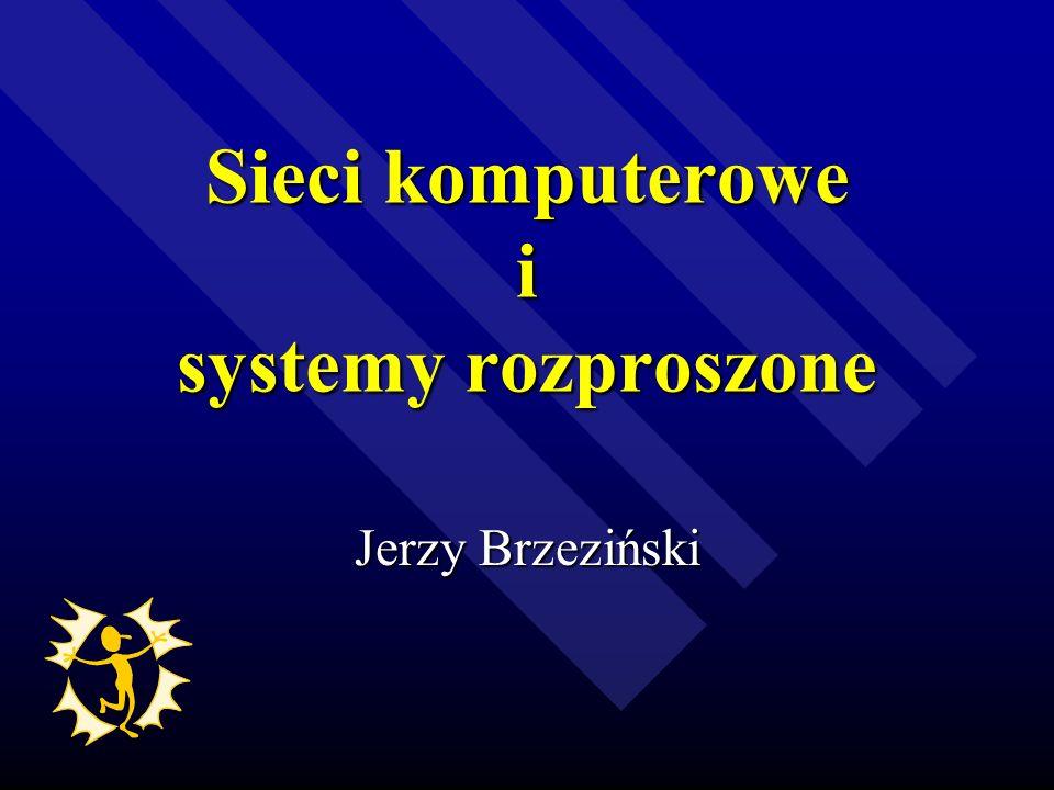 Sieci komputerowe i systemy rozproszone