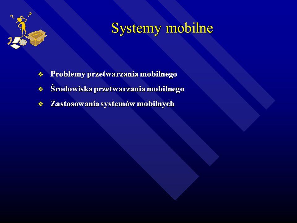 Systemy mobilne Problemy przetwarzania mobilnego