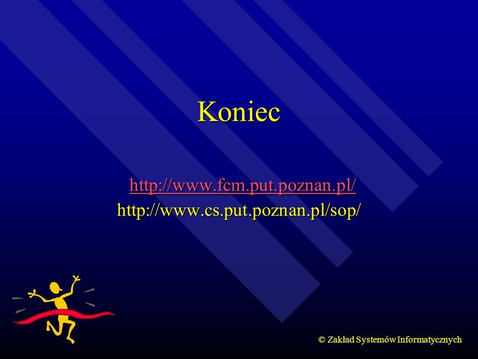 Koniec http://www.fcm.put.poznan.pl/ http://www.cs.put.poznan.pl/sop/