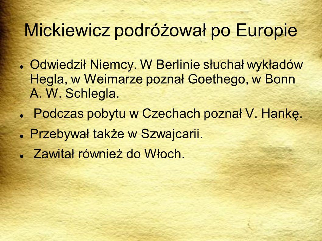 Mickiewicz podróżował po Europie