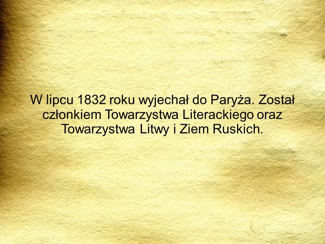 PODRÓRZE W lipcu 1832 roku wyjechał do Paryża.