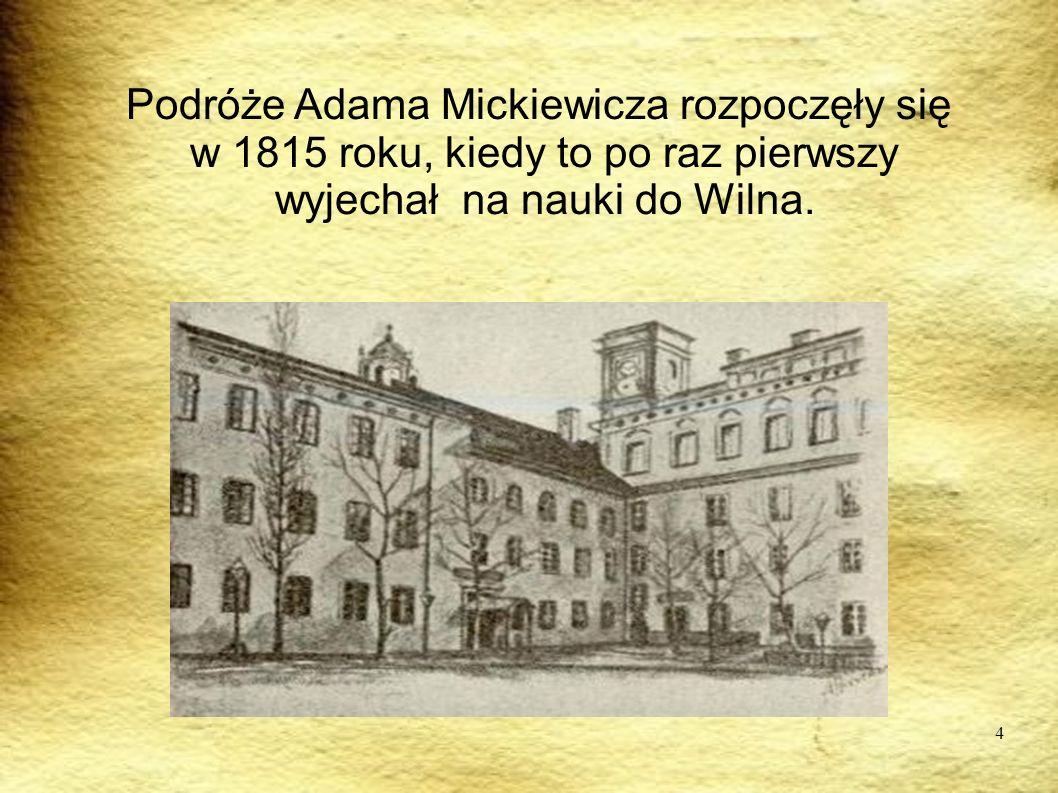 Podróże Adama Mickiewicza rozpoczęły się
