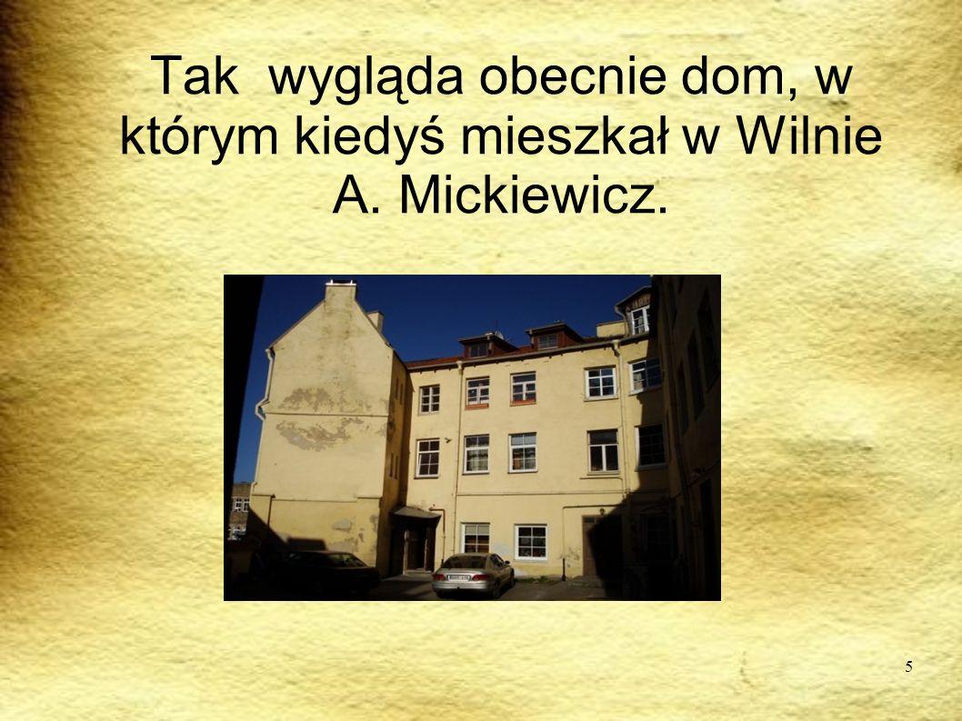 PODRÓRZE Tak wygląda obecnie dom, w którym kiedyś mieszkał w Wilnie A. Mickiewicz.