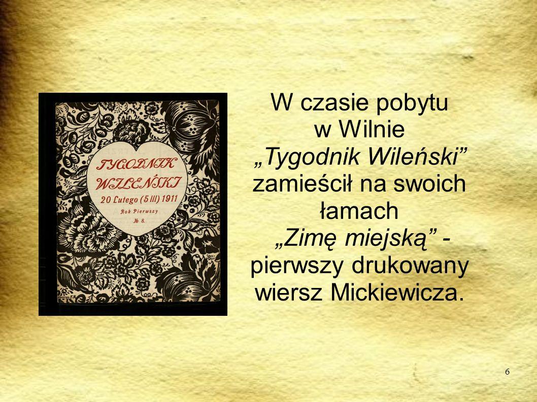 """PODRÓRZE W czasie pobytu w Wilnie """"Tygodnik Wileński zamieścił na swoich łamach """"Zimę miejską - pierwszy drukowany wiersz Mickiewicza."""