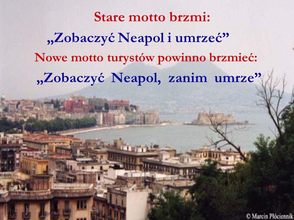 """""""Zobaczyć Neapol i umrzeć"""