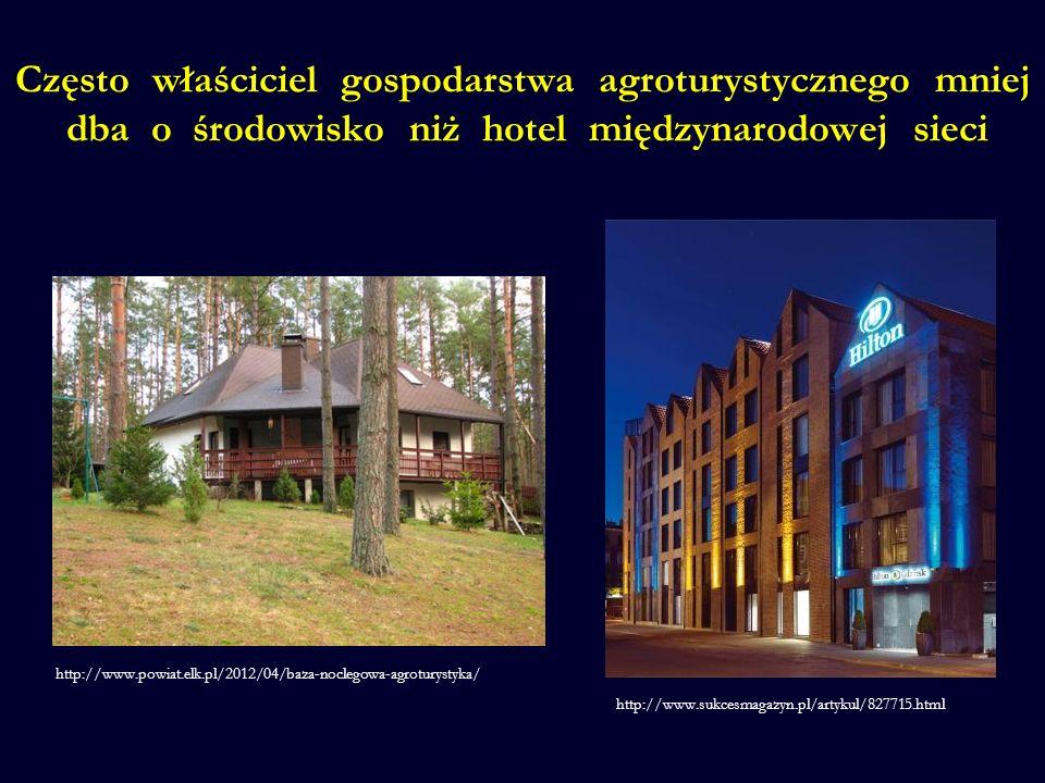 Często właściciel gospodarstwa agroturystycznego mniej dba o środowisko niż hotel międzynarodowej sieci