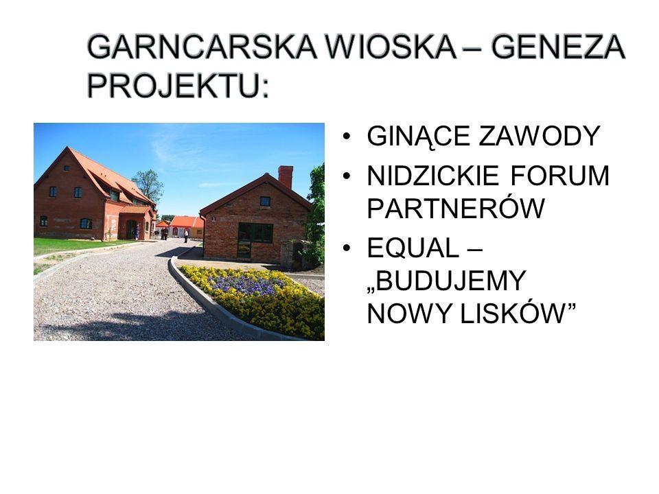 GARNCARSKA WIOSKA – GENEZA PROJEKTU: