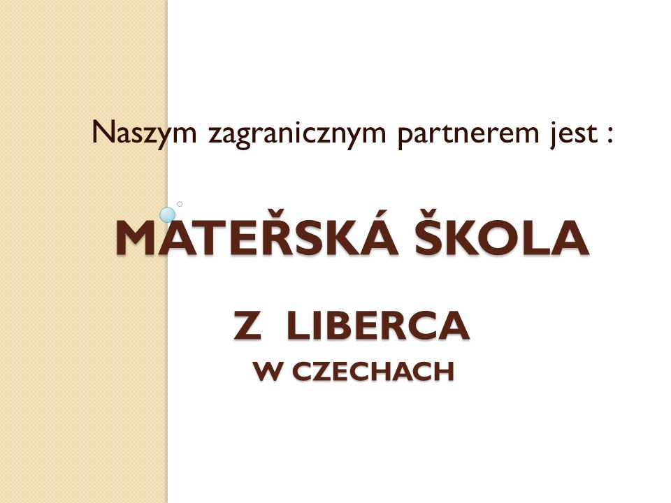 MATEŘSKÁ ŠKOLA z liberca w Czechach