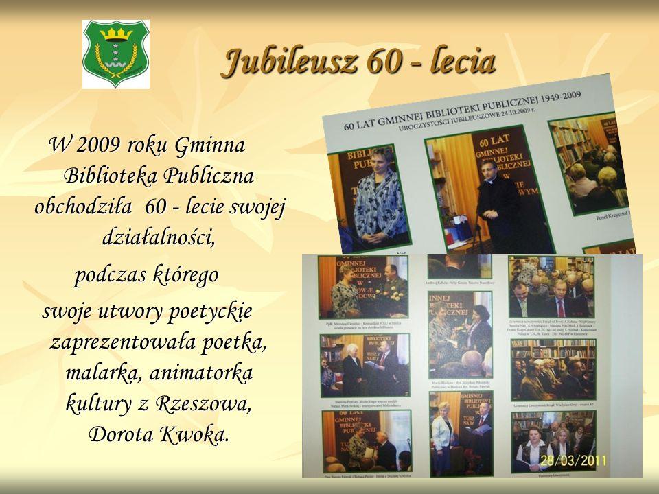 Jubileusz 60 - lecia W 2009 roku Gminna Biblioteka Publiczna obchodziła 60 - lecie swojej działalności,