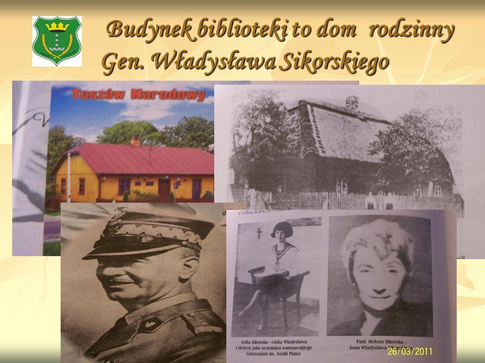 Budynek biblioteki to dom rodzinny Gen. Władysława Sikorskiego
