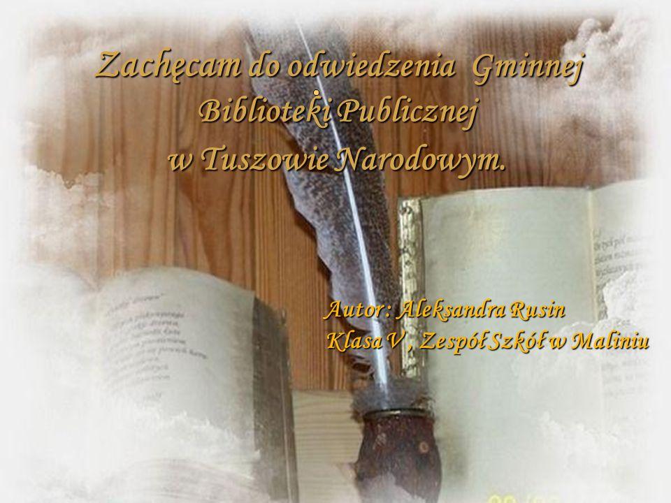Zachęcam do odwiedzenia Gminnej Biblioteki Publicznej w Tuszowie Narodowym.