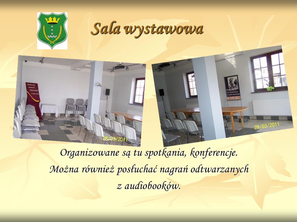 Sala wystawowa Organizowane są tu spotkania, konferencje.