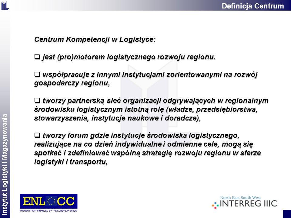 Definicja Centrum Centrum Kompetencji w Logistyce: jest (pro)motorem logistycznego rozwoju regionu.
